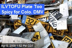 ILVTOFU Plate Too Spicy for Colo. DMV