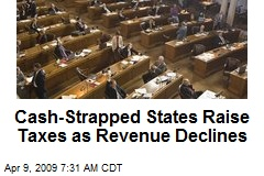 Cash-Strapped States Raise Taxes as Revenue Declines