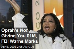 Oprah's Not Giving You $1M, FBI Warns Marks