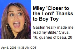 Miley 'Closer to the Lord' Thanks to Boy Toy