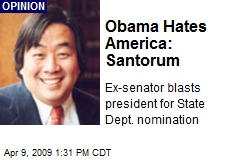 Obama Hates America: Santorum