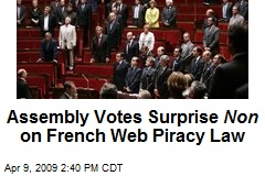 Assembly Votes Surprise Non on French Web Piracy Law