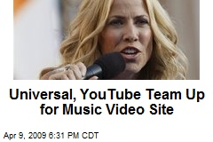 Universal, YouTube Team Up for Music Video Site