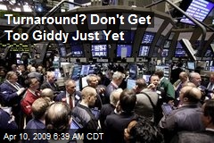Turnaround? Don't Get Too Giddy Just Yet