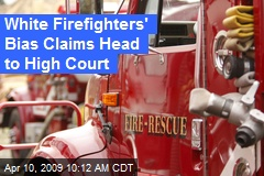 White Firefighters' Bias Claims Head to High Court