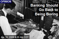 Banking Should Go Back to Being Boring
