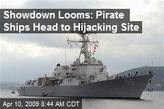 Showdown Looms: Pirate Ships Head to Hijacking Site