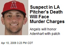 Suspect in LA Pitcher's Death Will Face Murder Charges