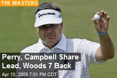 Perry, Campbell Share Lead, Woods 7 Back