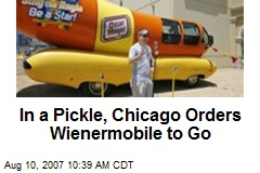In a Pickle, Chicago Orders Wienermobile to Go