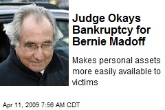 Judge Okays Bankruptcy for Bernie Madoff