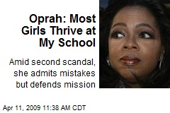 Oprah: Most Girls Thrive at My School