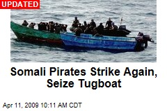 Somali Pirates Strike Again, Seize Tugboat