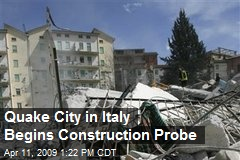 Quake City in Italy Begins Construction Probe