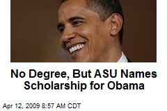 No Degree, But ASU Names Scholarship for Obama