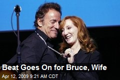 Beat Goes On for Bruce, Wife