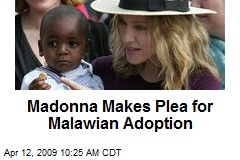 Madonna Makes Plea for Malawian Adoption