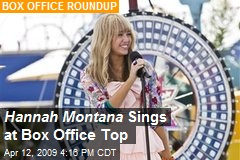 Hannah Montana Sings at Box Office Top