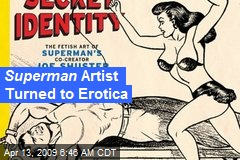 Superman Artist Turned to Erotica