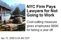 NYC Firm Pays Lawyers for Not Going to Work