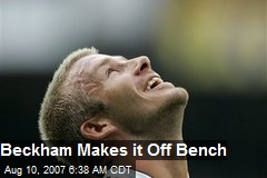Beckham Makes it Off Bench