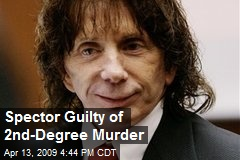 Spector Guilty of 2nd-Degree Murder