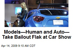 Models—Human and Auto— Take Bailout Flak at Car Show