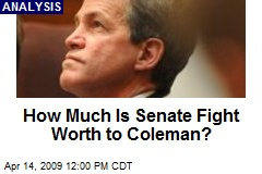How Much Is Senate Fight Worth to Coleman?