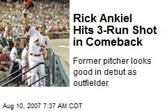 Rick Ankiel Hits 3-Run Shot in Comeback