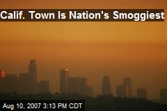 Calif. Town Is Nation's Smoggiest