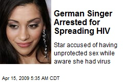 German Singer Arrested for Spreading HIV