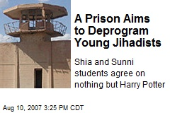 A Prison Aims to Deprogram Young Jihadists