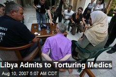Libya Admits to Torturing Medics