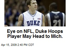 Eye on NFL, Duke Hoops Player May Head to Mich.