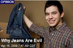 Why Jeans Are Evil
