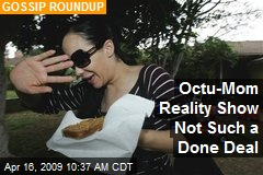 Octu-Mom Reality Show Not Such a Done Deal