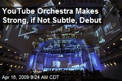YouTube Orchestra Makes Strong, if Not Subtle, Debut