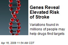 Genes Reveal Elevated Risk of Stroke