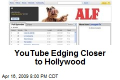 YouTube Edging Closer to Hollywood