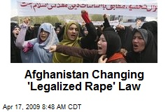 Afghanistan Changing 'Legalized Rape' Law