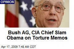 Bush AG, CIA Chief Slam Obama on Torture Memos