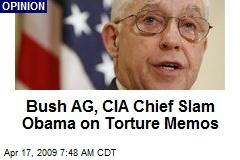Bush AG, CIA Chief Slam Obama on Torture Memos