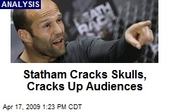 Statham Cracks Skulls, Cracks Up Audiences
