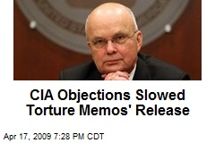 CIA Objections Slowed Torture Memos' Release