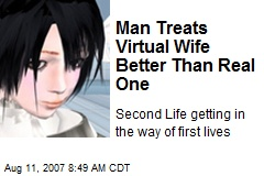 Man Treats Virtual Wife Better Than Real One