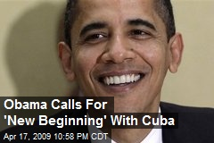 Obama Calls For 'New Beginning' With Cuba