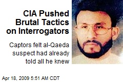 CIA Pushed Brutal Tactics on Interrogators