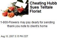 Cheating Hubby Sues Telltale Florist