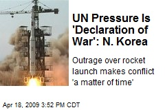 UN Pressure Is 'Declaration of War': N. Korea