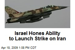Israel Hones Ability to Launch Strike on Iran